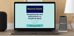 Download Emily Nagoski - Beyond Desire: Navigating Sex and Attachment in a Pandemic World at https://beeaca.com