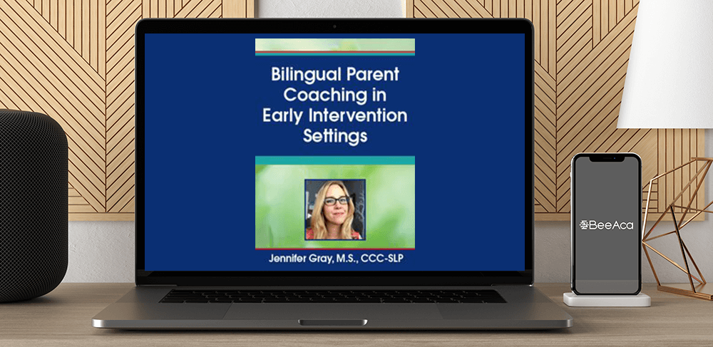 Download Jennifer Gray - Bilingual Parent Coaching in Early Intervention Settings at https://beeaca.com