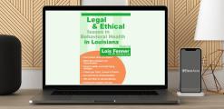 Download Lois Fenner - Legal and Ethical Issues in Behavioral Health in Louisiana at https://beeaca.com