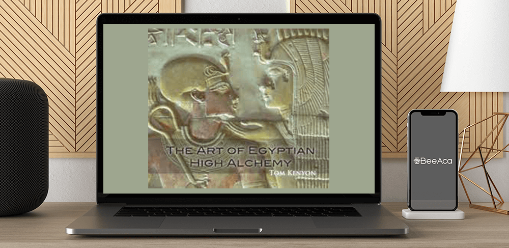 Download Tom Kenyon - The Art of Egyptian High Alchemy at https://beeaca.com