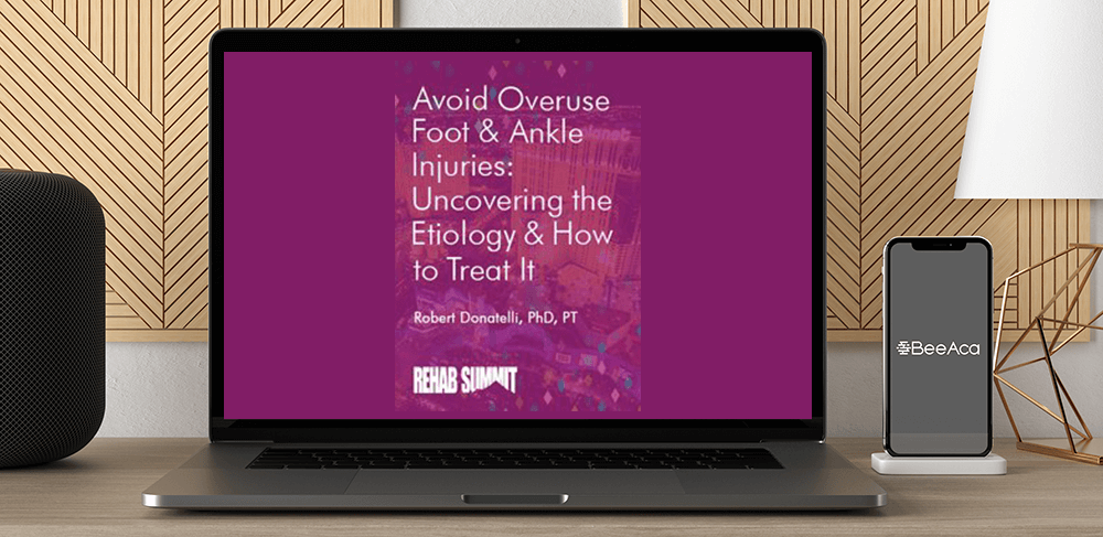 Download Robert Donatelli - Avoid Overuse Foot & Ankle Injuries: Uncovering the Etiology & How to Treat It at https://beeaca.com