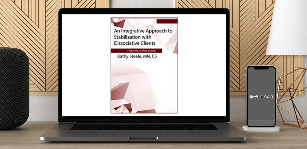 Download Kathy Steele - An Integrative Approach to Stabilization with Dissociative Clients at https://beeaca.com