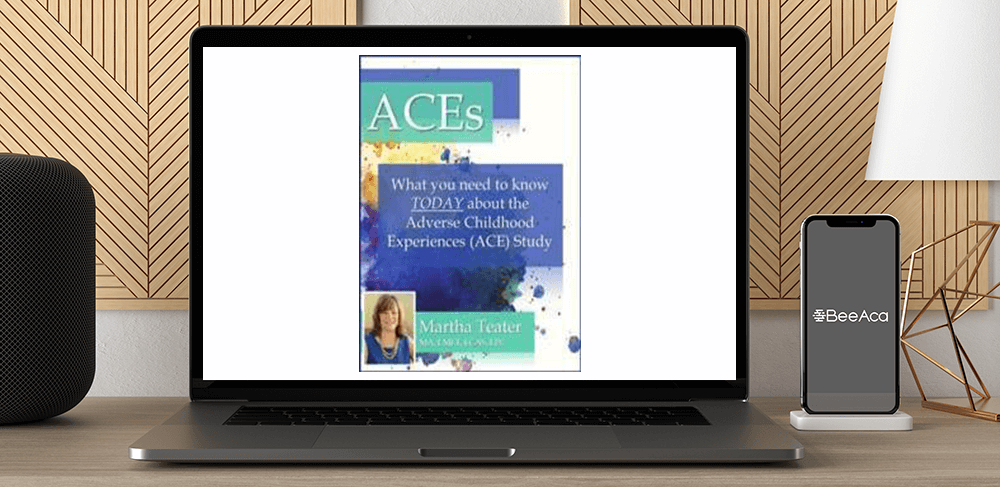 Download Martha Teater - ACEs: What You Need to Know TODAY About the Adverse Childhood Experiences (ACE) Study at https://beeaca.com