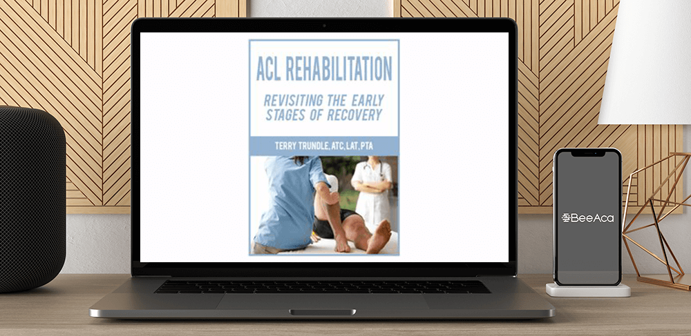 Download Terry Trundle - ACL Rehabilitation: Revisiting the Early Stages of Recovery at https://beeaca.com