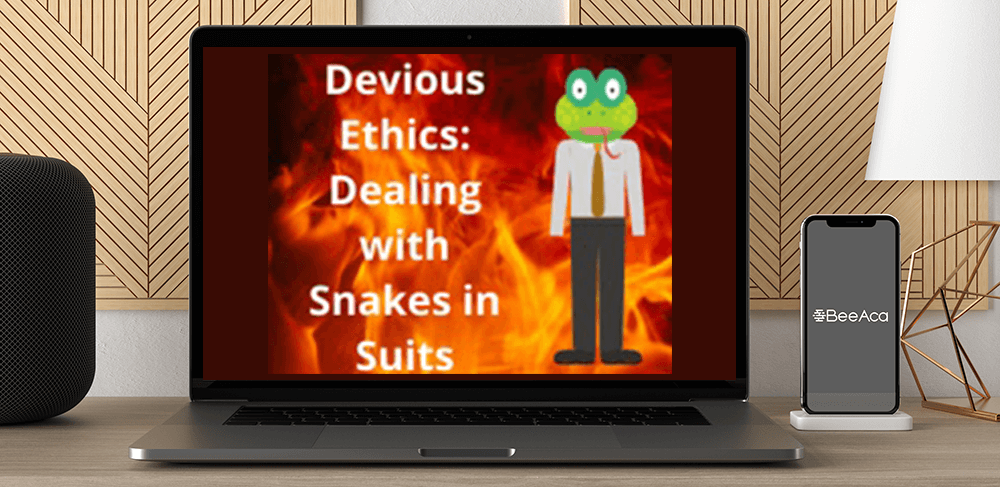 Download Devious Ethics: Dealing with Snakes in Suits at https://beeaca.com