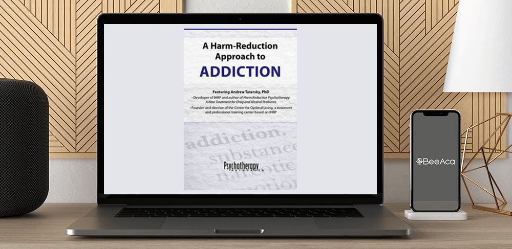 Download Andrew Tatarsky - A Harm-Reduction Approach to Addictions at https://beeaca.com