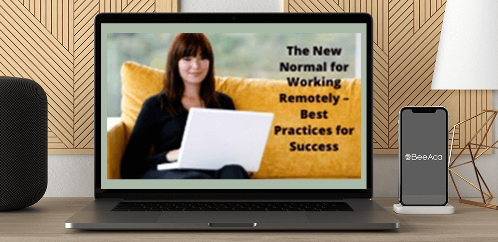 Download The New Normal for Working Remotely – Best Practices for Success at https://beeaca.com