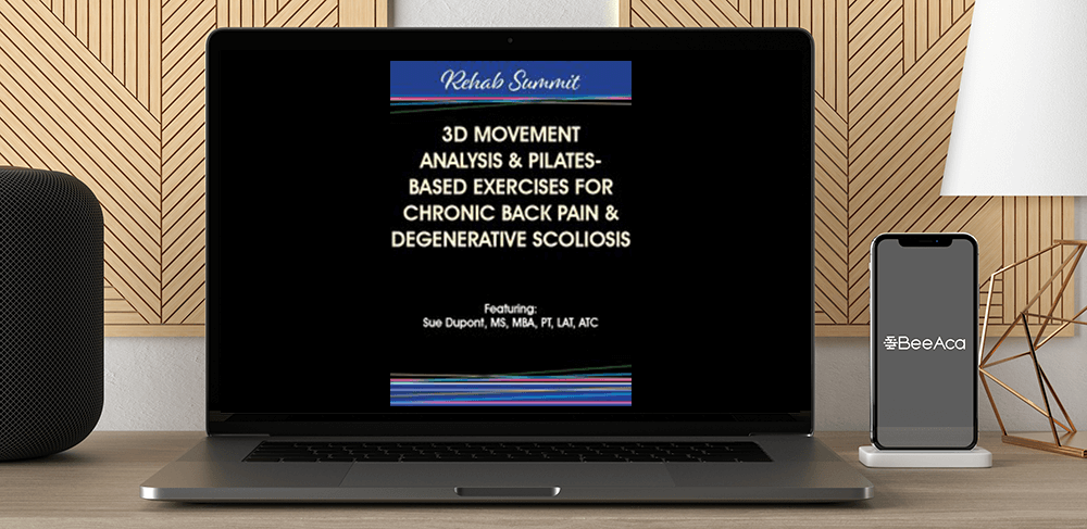 Download Sue DuPont - 3D Movement Analysis & Pilates-Based Exercises for Chronic Back Pain & Degenerative Scoliosis at https://beeaca.com