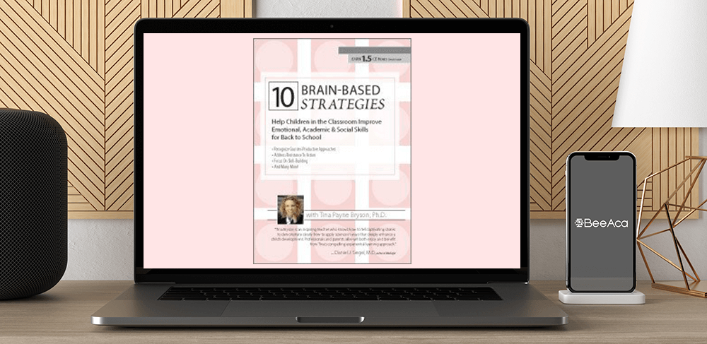 Download Tina Payne Bryson - 10 Brain-Based Strategies to Help Children in the Classroom: Improve Emotional