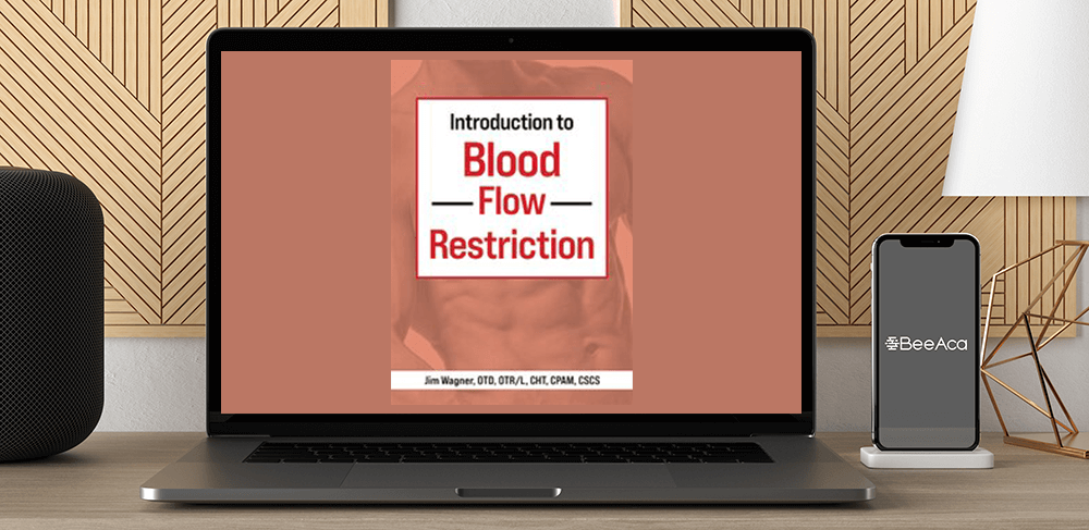 Download Jim Wagner - Introduction to Blood Flow Restriction at https://beeaca.com