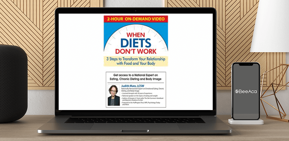 Download Judith Matz - When Diets Don't Work: 3 Steps to Transform Your Relationship with Food and Your Body at https://beeaca.com