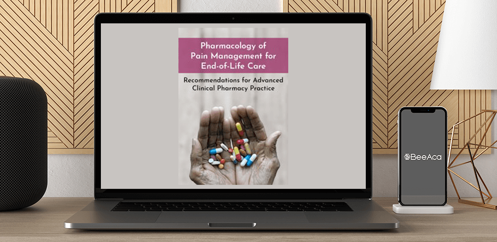 Download Dr. Paul Langlois - Pharmacology of Pain Management for End-of-Life Care: Recommendations for Advanced Clinical Pharmacy Practice at https://beeaca.com