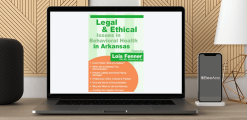 Download Lois Fenner - Legal and Ethical Issues in Behavioral Health in Arkansas at https://beeaca.com