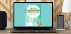 Download Roy D. Steinberg - The Aging Brain: Alzheimer's Disease & Other Dementias: 2-Day Comprehensive Training Course at https://beeaca.com