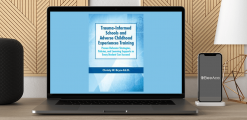 Download Christy W. Bryce - Trauma-Informed Schools and Adverse Childhood Experiences Training at https://beeaca.com