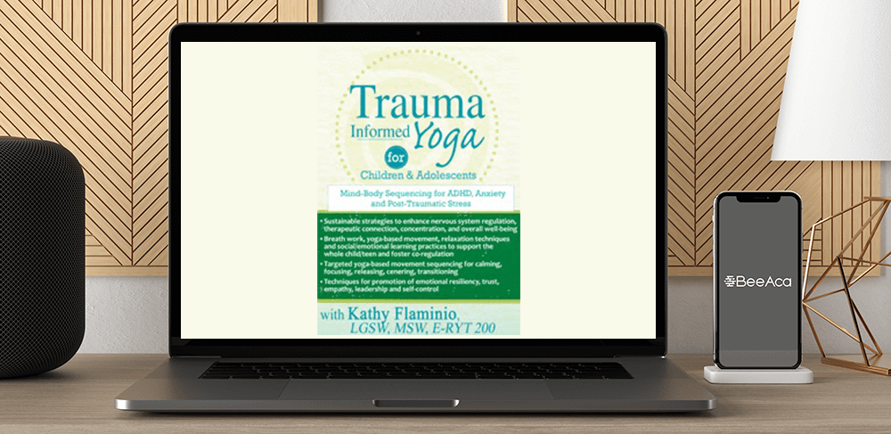 Download Kathy Flaminio - Trauma-Informed Yoga for Children and Adolescents: Mind-Body Sequencing for ADHD