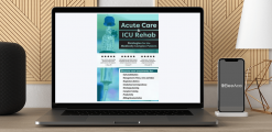 Download Cindy Bauer - Acute Care & ICU Rehab: Strategies for the Medically Complex Patient at https://beeaca.com