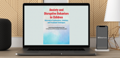 Download Christi Bostwick - Anxiety and Disruptive Behaviors in Children: Alternative Explanations
