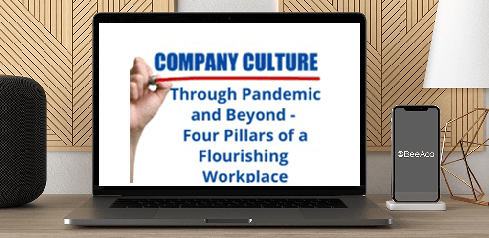 Download Company Culture Through Pandemic and Beyond - Four Pillars of a Flourishing Workplace at https://beeaca.com