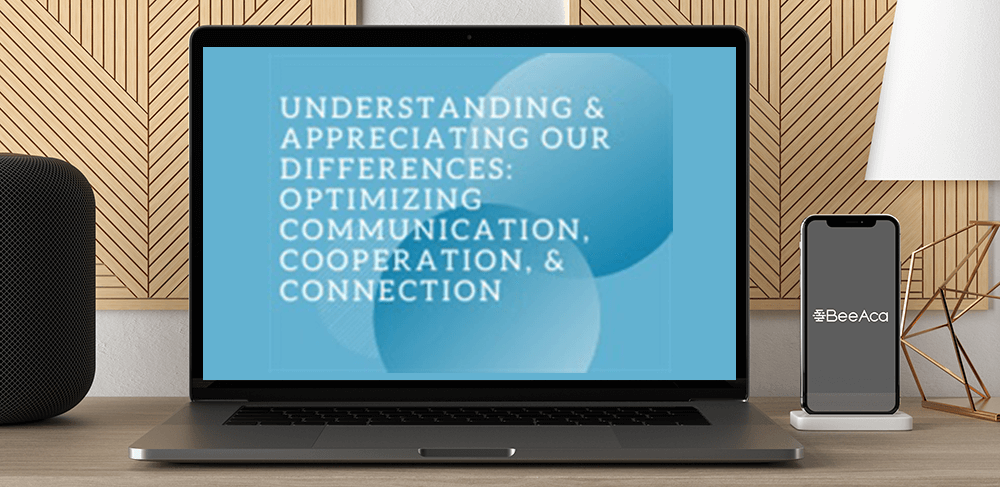 Download Understanding & Appreciating Our Differences: Optimizing Communication