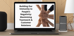 Download Building Our Immunity to People's Negativity: Maximizing Teamwork & Customer Relations at https://beeaca.com