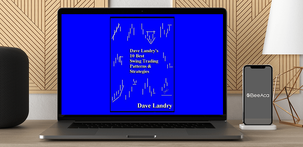 Download Dave Landry - 10 Best Swing Trading Patterns & Strategies at https://beeaca.com