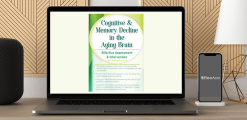 Download Maxwell Perkins - Cognitive & Memory Decline in the Aging Brain: Effective Assessment & Intervention at https://beeaca.com