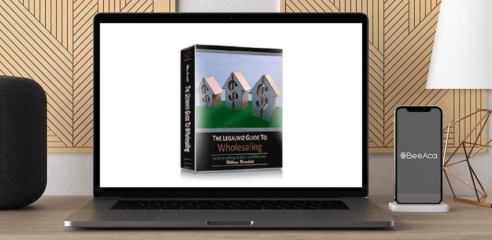 Download William Bronchick - Ultimate Guide to Wholesaling Advanced eCourse (Real Estate) at https://beeaca.com