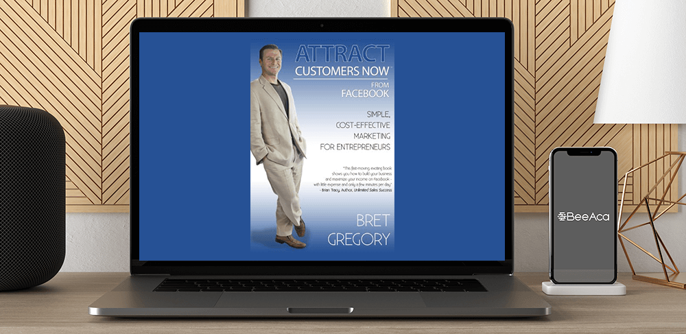 Download Bret Gregory - Attract Customers Now From Facebook at https://beeaca.com
