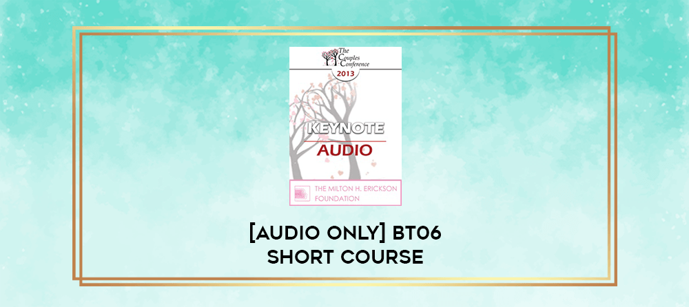 Download [Audio Only] BT06 Short Course 36 - Journey Through Midlife: Yours and Your Clients - Are You Ready? - Marilia Baker
