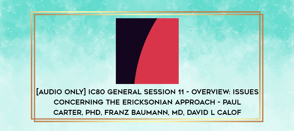 Download [Audio Only] IC80 General Session 08 - Ericksonian Approaches in Medicine - David B Cheek