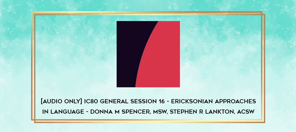 Download [Audio Only] IC80 General Session 13 - Erickson and Family Therapy - Alan F Leveton