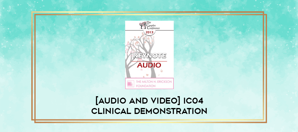 Download [Audio and Video] IC04 Clinical Demonstration 12 - Resolving Shame - Steve Andreas